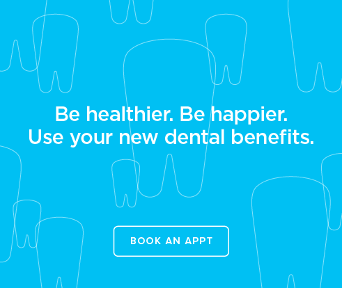 Be Heathier, Be Happier. Use your new dental benefits. - Aurora Village Dental Group
